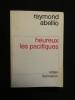 HEUREUX LES PACIFIQUES .. RAYMOND ABELLIO