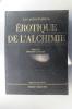 EROTIQUE DE l'ALCHIMIE. Elie-Charles Flamand
