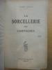 LA SORCELLERIE DES CAMPAGNES. LANCELIN CHARLES