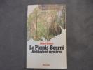 LE PLESSIS BOURRE ALCHIMIE ET MYSTERES. BULTEAU MICHEL