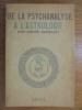 DE LA PSYCHANALYSE A L'ASTROLOGIE. Barbault André