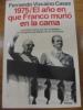 1975 EL AÑO EN QUE FRANCO MURIO EN LA CAMA.. FERNANDO. VIZCAINO CASAS