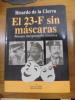 EL 23 F SIN MÁSCARAS. PRIMERA INTERPRETACIÓN HISTÓRICA. Ricardo de la Cierva