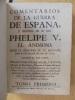 Comentarios De La Guerra De España, e Historia De Su Rey Phelipe V, El Animoso, Desde El Principio De Su Reynado, Hasta La Paz General Del Año 1725. ...