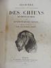 Histoire physiologique et anecdotique des chiens de toutes les races.. Benedict-Henry Revoi