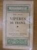 VIPERES DE FRANCE - LEUS BIOLOGIE, LEUR APPAREIL VENIMEUX ET LE TRAITEMENT DE LEURS MORSURES. PHISALIX MARIE