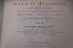 LA FRANCE ET SES COLONIES. Atlas illustré de 108 cartes dressées d'après les cartes du dépôt de la guerre, des ponts et chaussés, de la marine, des ...