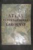 ATLAS INTERNATIONAL LAROUSSE. Politique et Economique / LAROUSSE INTERNATIONAL ATLAS. Political and Economical / ATLAS INTERNACIONAL LAROUSSE. ...
