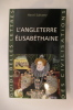 L'ANGLETERRE ELISABETHAINE.. Henri Suhamy