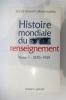 HISTOIRE MONDIALE DU RENSEIGNEMENT. En 2 tomes.. Roger Faligot & Rémi Kauffer