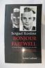 BONJOUR FAREWELL. La vérité sur la taupe française du KGB.. Sergueï Kostine