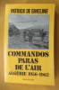 COMMANDOS PARAS DE L'AIR. Algérie 1956-1962.. Patrick de Gmeline