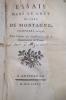 ESSAIS DANS LE GOÛT DE CEUX DE MONTAGNE composés en 1736 par l'Auteur des considérations sur le Gouvernement de France.. D'ARGENSON