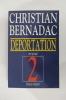 DEPORTATION en 4 tomes + 1 tome d'illustrations et documents.. Christian Bernadac