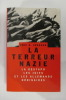 LA TERREUR NAZIE. La gestapo, les Juifs, et les Allemands ordinaires.. Eric A. Johnson