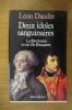 DEUX IDOLES SANGUINAIRES. La Révolution et son fils Bonaparte.. Léon Daudet