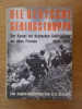 DIE DEUTSCHE GEBIRGSTRUPPE 1939-1945. Der Kampf der deutschen Gebirgsjäger an allen Fronten.. Alex Buchner