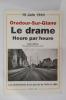 ORADOUR-SUR-GLANE. LE DRAME HEURE PAR HEURE. Les tortionnaires & les procès de 1953 et 1983.. Robert Hebras
