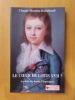 LE COEUR DE LOUIS XVII ? Au-delà du doute, l'espérance. . Claude Mouton-Raimbault