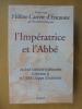 L'IMPERATRICE ET L'ABBE. Un duel littéraire inédit entre Catherine II et l'Abbé Chappe d'Auteroche. . Hélène Carrère d'Encausse