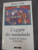 L'Egypte des Mamelouks, l'empire des esclaves: 1250-1517. André Clot