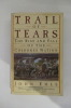 TRAIL OF TEARS. The Rise and Fall of the Cherokee Nation.. John Ehle