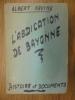 L'ABDICATION DE BAYONNE. SAVINE ALBERT