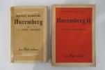 NUREMBERG en 2 tomes. AVEC UN ENVOI DE L'AUTEUR A L'UN DE SES PROTECTEURS M. Raymond LOKHÉ.. Maurice Bardèche