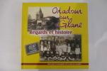 ORADOUR SUR GLANE. Regards et histoire.. Michel Bélivier & Benoit Sadry