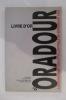 LIVRE D'OR ORADOUR. L'engagement des intellectuels un épisode en 1949. Catalogue de l'exposition 30 Juin / 10 Septembre 1995.. Collectif