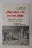 PAROLES DE MIRACULES. 50 ans après le drame d'Oradour-sur-Glane.. Louys Riclafe et Henri Demay