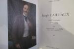 JOSEPH CAILLAUX. Le défi victorieux. 1863-1914.. Jean-Claude Allain