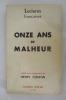 ONZE ANS DE MALHEUR.. Henry Coston