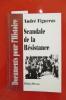 SCANDALE DE LA RESISTANCE . André Figueras
