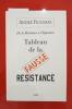 DE LA RESISTANCE A L'IMPOSTURE TABLEAU DE LA FAUSSE RESISTANCE . André Figueras