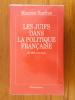 LES JUIFS DANS LA POLITIQUE FRANCAISE. De 1945 à nos jours.. Maurice Szafran