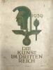 Les arts sous le Troisième Reich 3ème année, épisode 3 Mars 1939,   Die Kunst im Dritten Reich - Ausgabe A - 3. Jahrgang. Folge 3. / März 1939. . ...