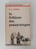 LE FOLKLORE DES PEAUX ROUGES.. H. R. Rieder