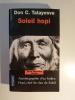 SOLEIL HOPI. Autobiographie d'un Indien Hopi, chef du clan du Soleil.. Don C. Talayesva