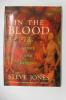 IN THE BLOOD. God, Genes and Destiny.. Steve Jones