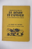 LE DESIR ET L'AMOUR. 42 bois originaux de Ch. J. Hallo.. Auguste Bailly