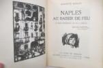 NAPLES AU BAISER DE FEU. 30 bois originaux de Ch. Hallo.. Auguste Bailly