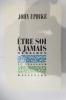 ETRE SOI A JAMAIS. Mémoires. Le Messager.. John Updike