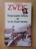 VINGT-QUATRE HEURES DE LA VIE D'UNE FEMME. Stefan Zweig