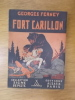 FORT CARILLON. Georges Ferney