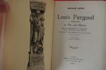 LOUIS PERGAUD. Sa Vie, son Oeuvre. Avec la reproduction du Monument et un portrait de Louis Pergaud. En appendice : l'Aube, l'Herbe d'avril et autres ...