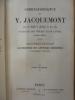 Correspondance de V.[ictor] Jacquemont avec sa famille et plusieurs de ses amis pendant son voyage dans l'Inde (1828 - 1832).. JACQUEMONT, V.