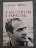 Juan Carlos D'Espagne . Laurence Debray