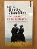 Le roman de la Bretagne - l'histoire et les hommes. Gilles Martin-Chauffier