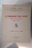 LE COMMANDANT EMILE DUBOC. Héros de Sheï-Poo 1852-1935. L'APPEL DE LA MER. (avec un envoi de l'auteur).. Claude-Paul Couture